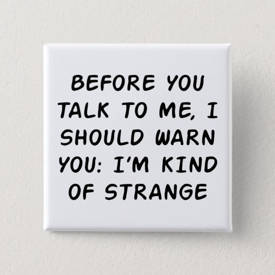 Before You Talk 15 Cm Square Badge