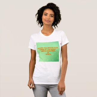 Before you waste food T-Shirt