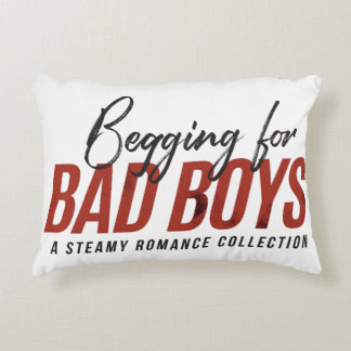 Begging for Bad Boys Pillow