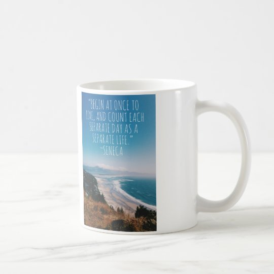 Begin at Once to Live Mindful Coffee Mug