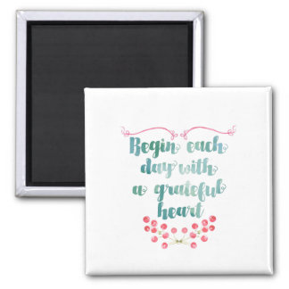 Begin Each Day With a Grateful Heart Quote Magnet