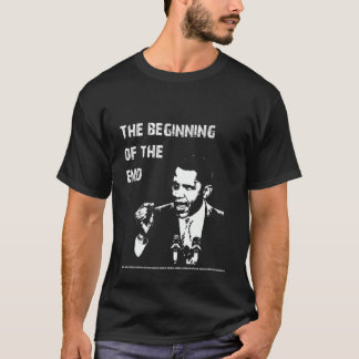 Beginning of the End - Obama T-Shirt