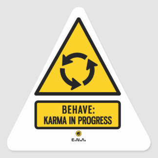 Behave: Karma in progress Triangle Sticker