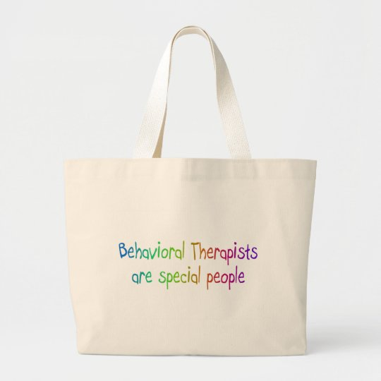 Behavioural Therapists Are Special People Large Tote Bag