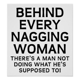 Behind a Nagging Woman Funny Poster