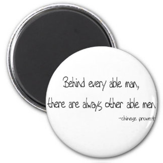 Behind Every Able Man quote 6 Cm Round Magnet