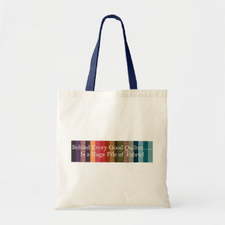 Behind every good quilter budget tote bag