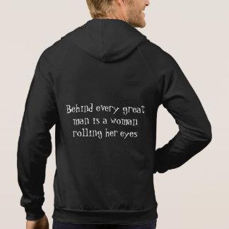 Behind every great man is a woman rolling her eyes hoodie