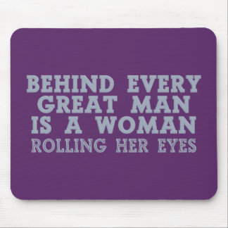 Behind Every Man custom mousepad