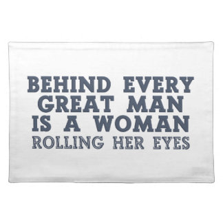 Behind Every Man placemats