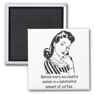 Behind every successful woman refrigerator magnet