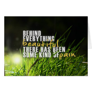 Behind Everything Beautiful - Motivational Quote Greeting Cards