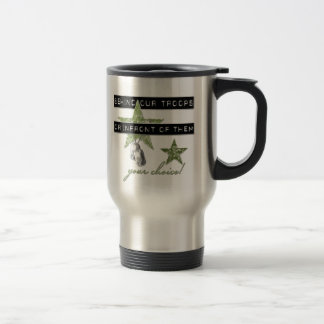 Behind Our Troops Or In front Of Them Travel Mug