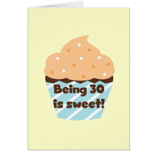 Being 30 is Sweet T-shirts and Gifts Greeting Card