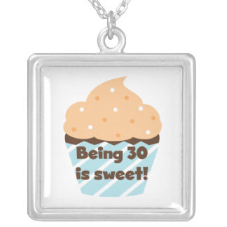 Being 30 is Sweet T-shirts and Gifts Silver Plated Necklace