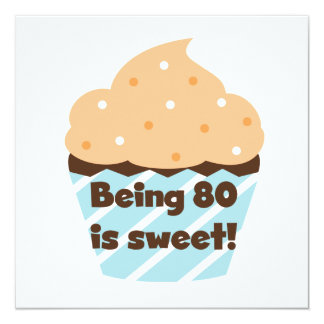Being 80 is Sweet Birthday T-shirts and Gifts Personalized Invite