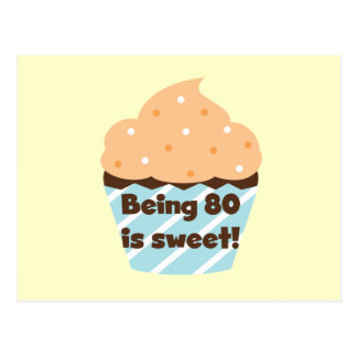 Being 80 is Sweet Birthday T-shirts and Gifts Postcard