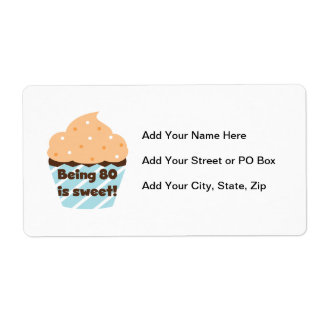 Being 80 is Sweet Birthday T-shirts and Gifts Shipping Label
