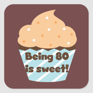 Being 80 is Sweet Birthday T-shirts and Gifts Square Sticker