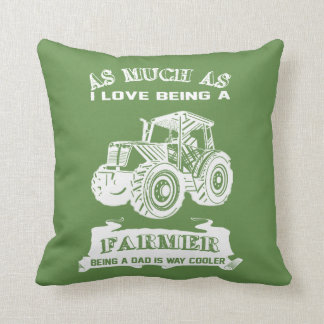 Being a Farmer and being a Dad Cushion