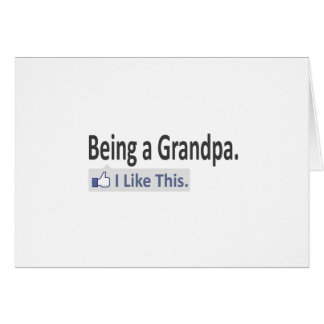 Being a Grandpa...I Like This Greeting Cards