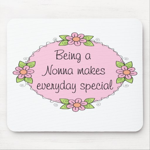 Being a Nonna makes everyday Special Mouse Mats