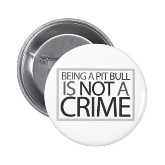 Being a Pit Bull is Not a Crime 6 Cm Round Badge