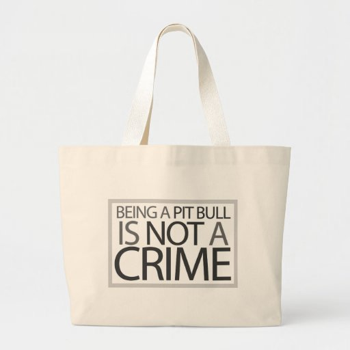 Being a Pit Bull is Not a Crime Bag