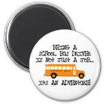 Being A School Bus Driver ... Is An Adventure Refrigerator Magnet