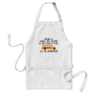 Being A School Bus Driver ... Is An Adventure Standard Apron