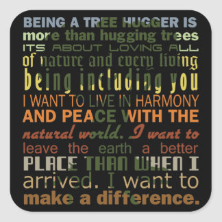 Being a Tree Hugger Square Sticker