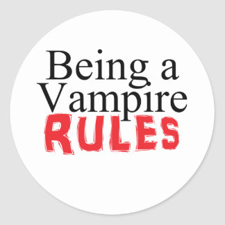 Being a Vampire Rules Round Sticker