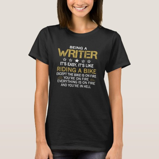 Being a Writer T-Shirt