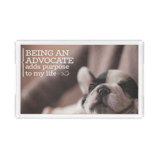 Being An Advocate by Inspirational Downloads Acrylic Tray