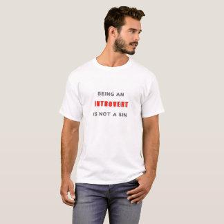 Being an Introvert is Not a Sin - T-shirt