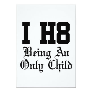 being an only child 13 cm x 18 cm invitation card