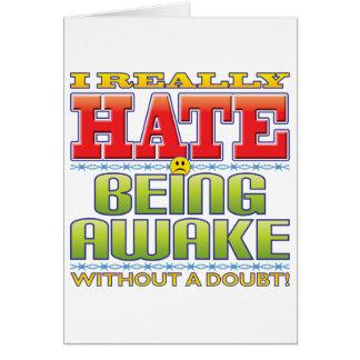 Being Awake Hate Face Greeting Card