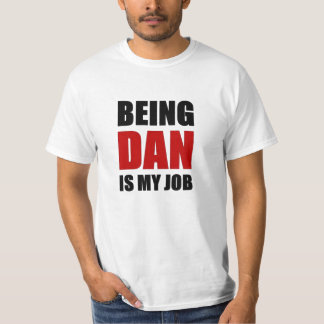 Being Dan T-Shirt