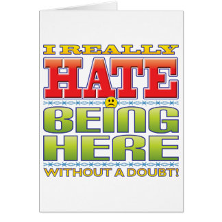 Being Here Hate Face Greeting Card