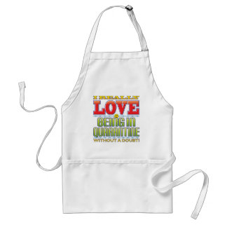 Being In Quarantine Love Face Aprons