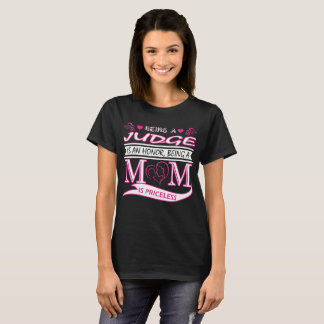 Being Judge Is An Honor Being Mom Is Priceless T-Shirt