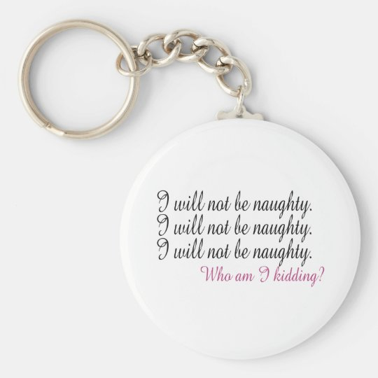 Being Naughty Basic Round Button Key Ring