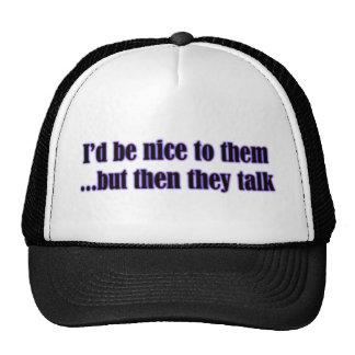 Being Nice Trucker Hats