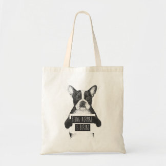 Being normal is boring budget tote bag