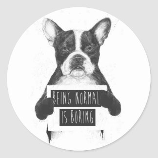 Being normal is boring classic round sticker