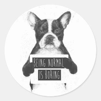 Being normal is boring round sticker