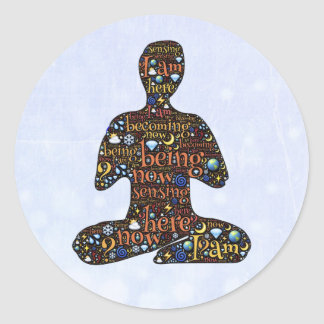 Being, Now, Just Be, Inspirational Zen New Age Classic Round Sticker