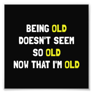 Being Old Art Photo