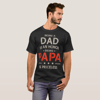 Being Papa Is priceless T Shirt