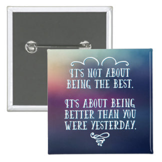 Being The Best Quote 15 Cm Square Badge